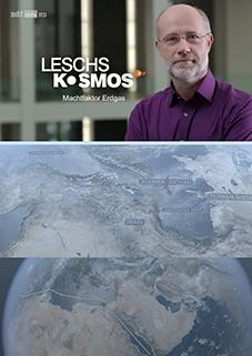 Lesch Kosmos - Machtfaktor Erdgas